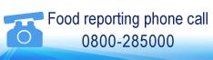 Food reporting phone call 0800-285000